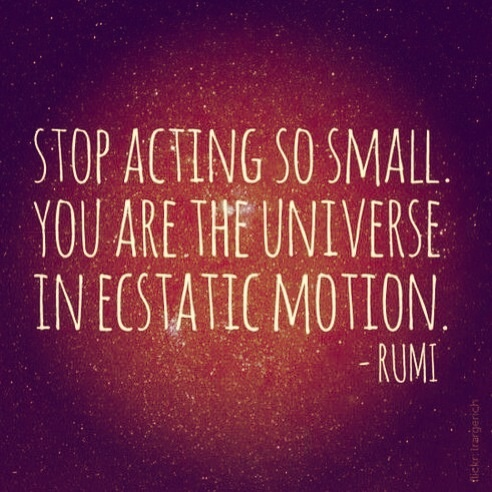 Stop acting small…